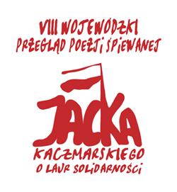 Wojewódzkii Przegląd Poezji Śpiewanej Jacka Kaczmarskiego ?O Laur Solidarności?